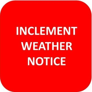 INCLEMENT WEATHER NOTICE